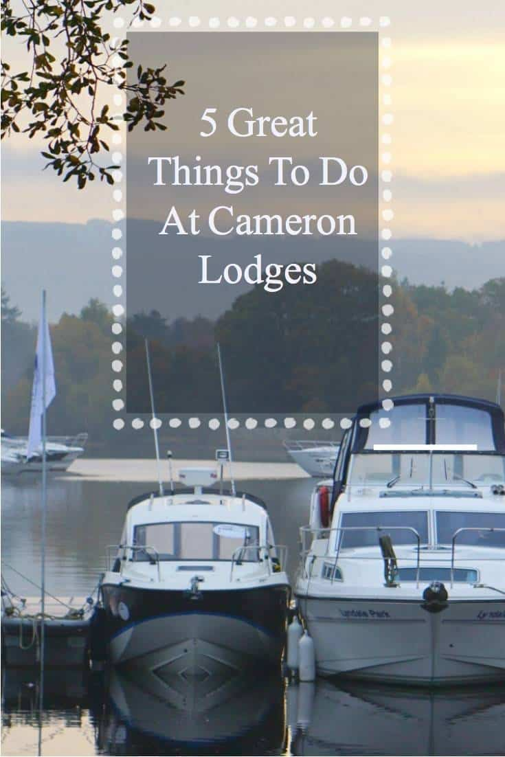 5 Great Things To Do At Cameron Lodges, Loch Lomond, Scotland