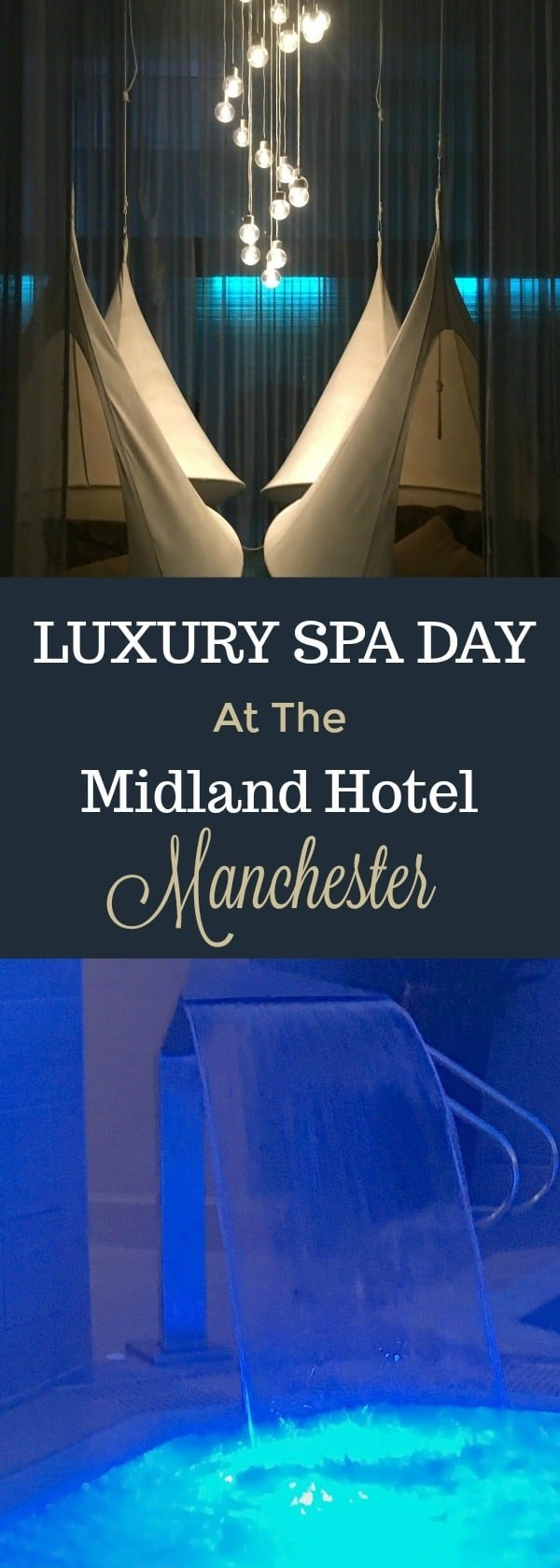 Spa Day and afternoon tea at the Midland Hotel Manchester the perfect chill day