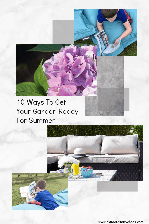 Be one step ahead and help you with your Garden Summer Preparation.Here Are My 10 Ways To Get Your Garden Ready For Summer