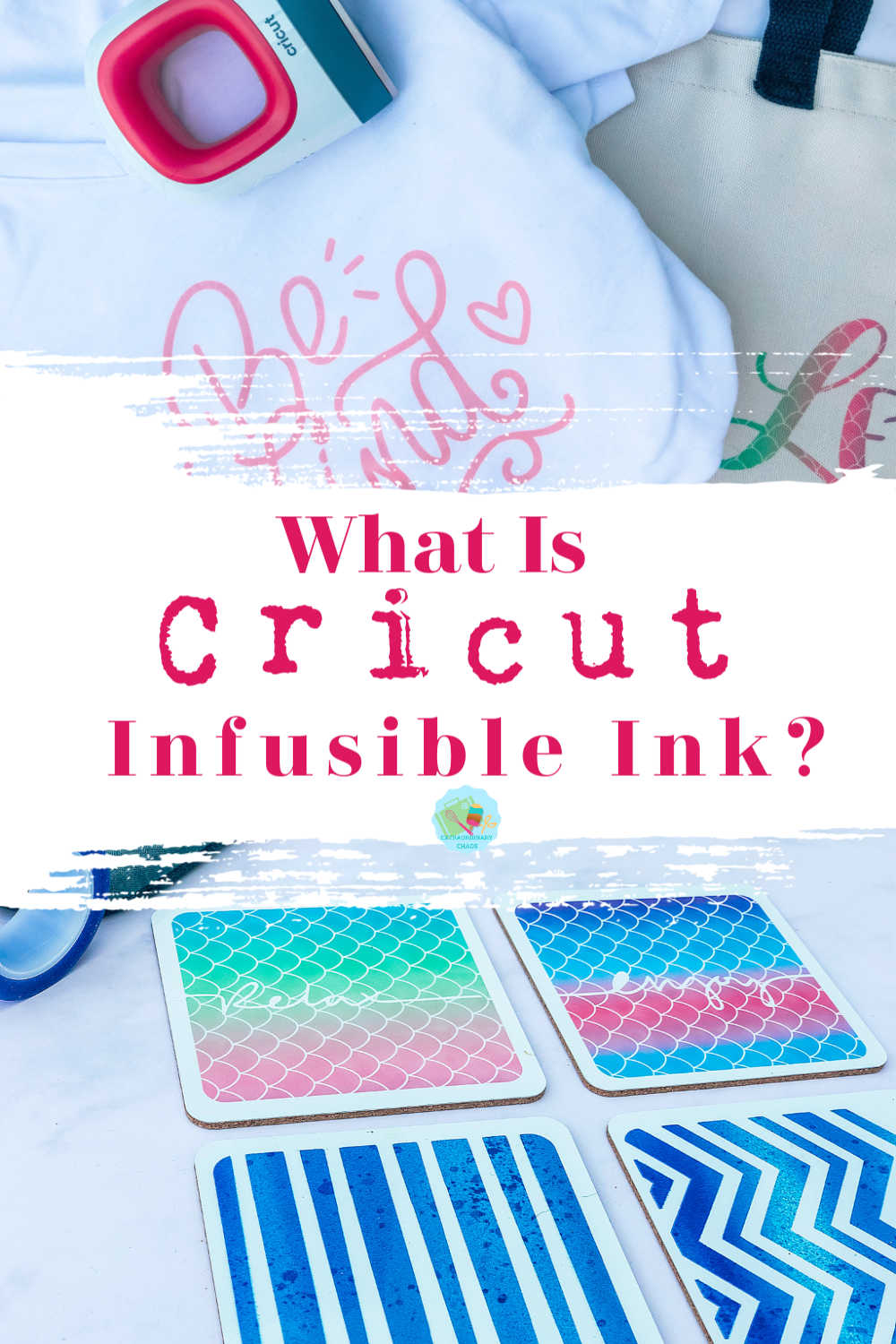 What is Cricut Infusible Ink And How Do You Use It for making cricut items to sell such as personalised t shirts, coasters and bags