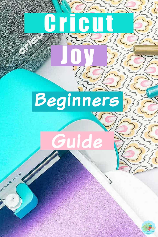 Cricut Joy Beginners Guide How To Master The Cricut Joy