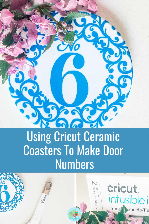 Using Cricut Ceramic Coasters To Make Door Numbers