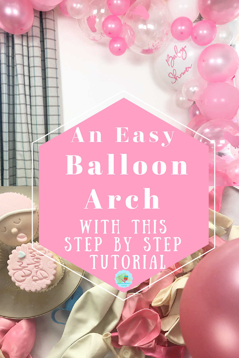 An easy Balloon Arch with a step by step tutorial on how to build a Balloon Arch and personalise with Cricut
