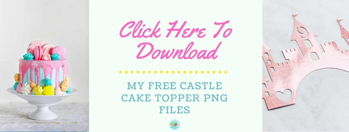 Click to download your free Castle Cake Topper PNG Files