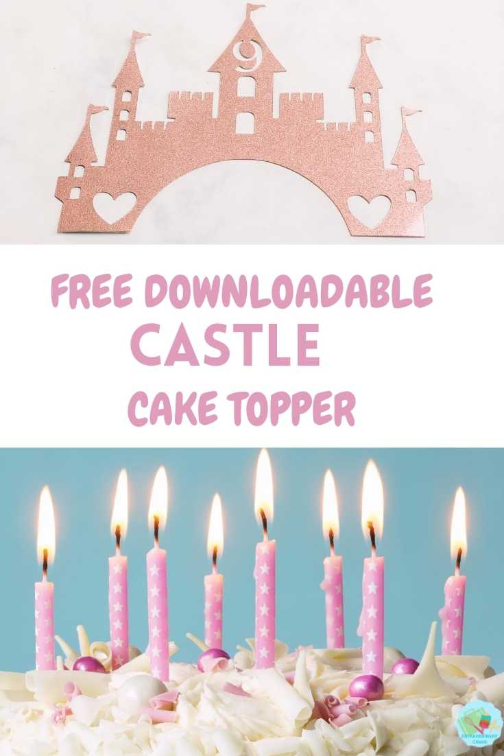 Free downloadable castle cake topper for princess or prince themed cakes