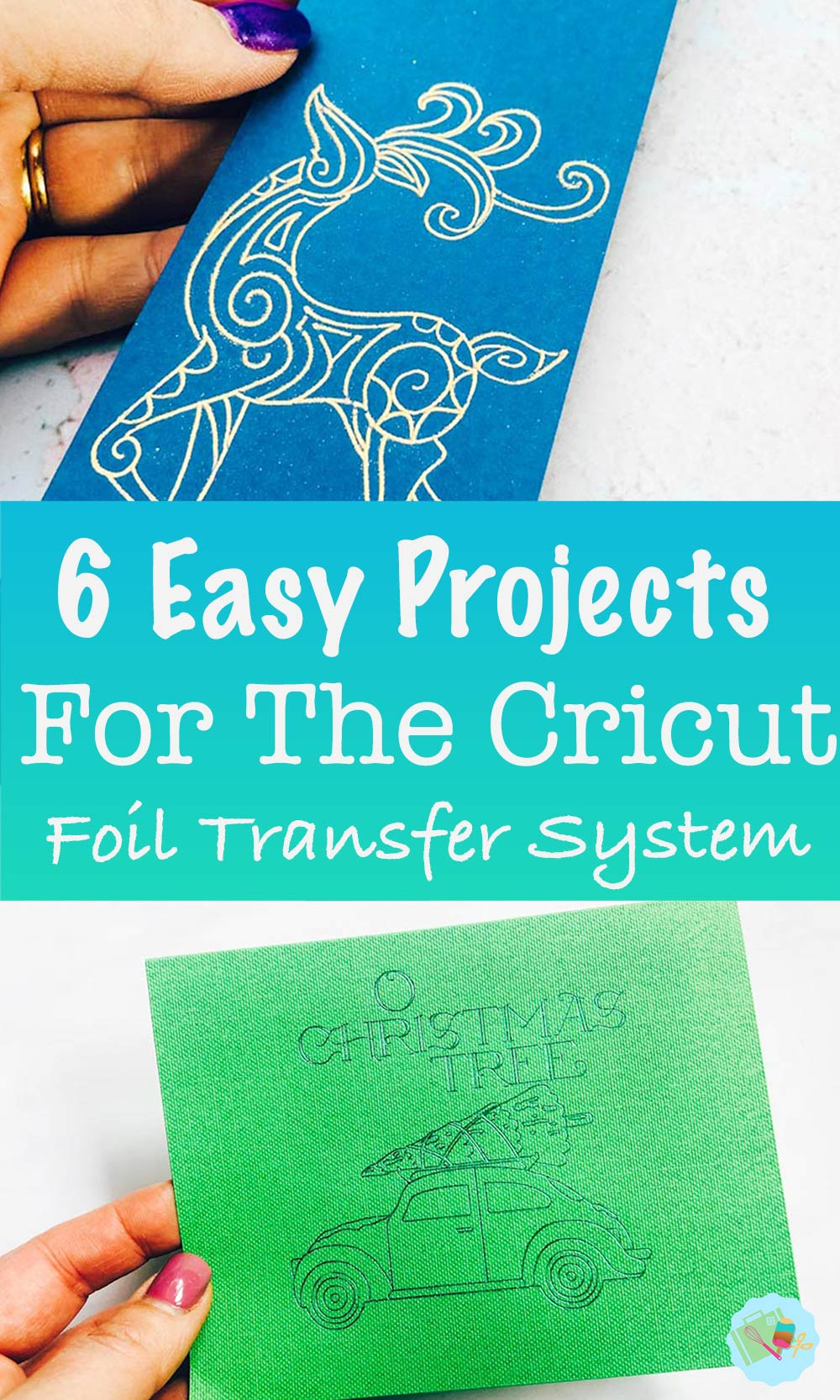 6 easy projects for the Cricut Foil Transfer system