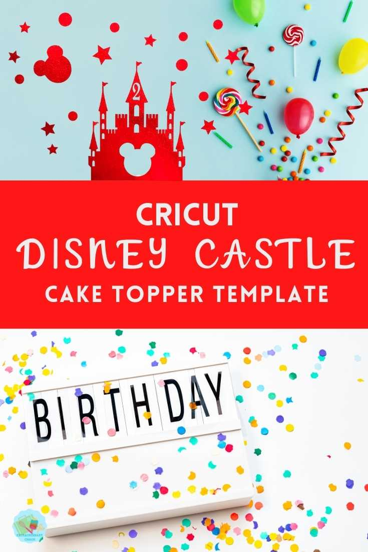Cricut Disney Castle Cake Topper Template for all ages up to 10