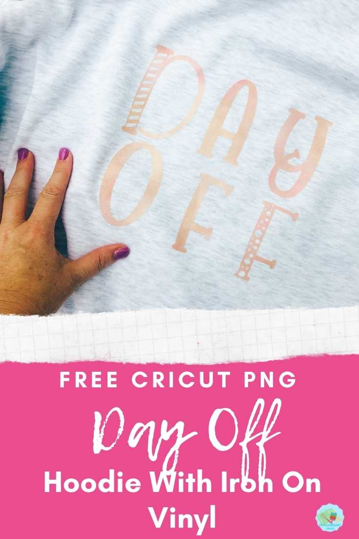 Free Day Off Cricut template for hoodies and t shirts with Iron on vinyl