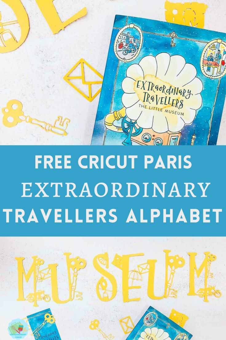 Free Cricut Downloadable Paris Alphabet For Teachers to go with the Extraordinary Travellers Book