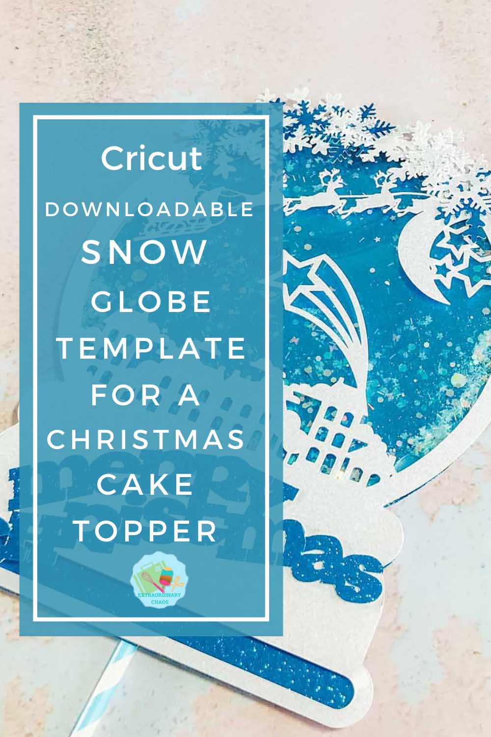 Downloadable Cricut Snow Globe Template for a Christmas Cake Topper