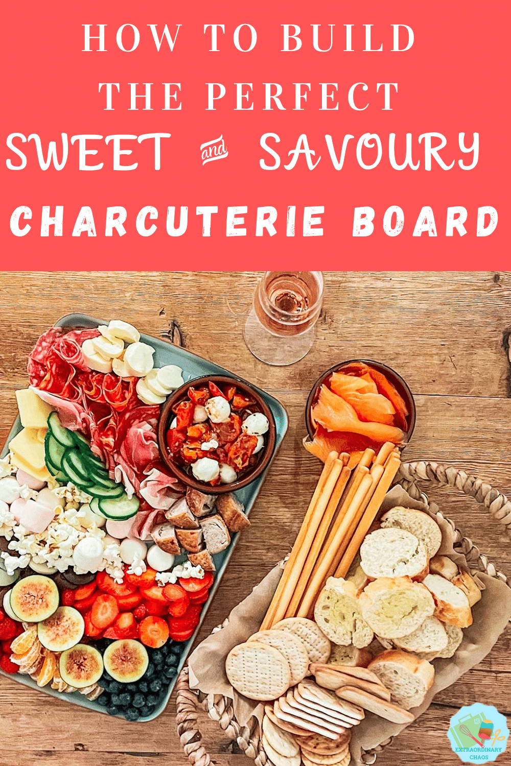 How to build the perfect charcuterie board to suit the whole family when making a family sweet and savoury sharing platter