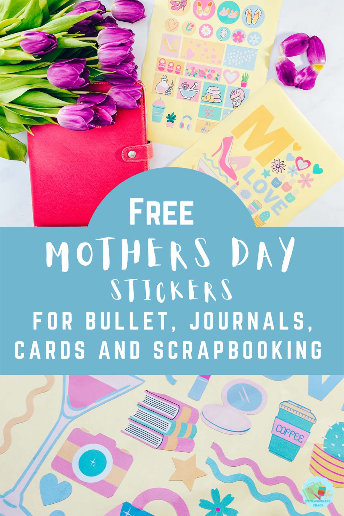 Free Mothers Day printable stickers for Cricut Print and cut or to cut out by hand fro cards, planners scrapbooking and bullet journals
